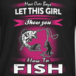 Fishermen - Let this girl show you how to fish tee - Men's Premium Long Sleeve T-Shirt
