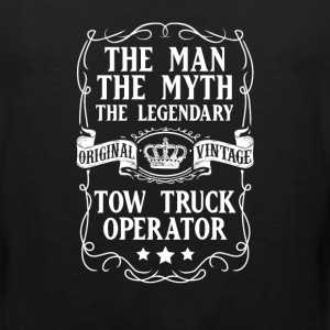 Tow Truck Operator The Man The Myth The Legendary  - Men's Premium Tank