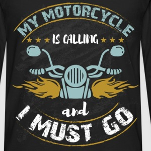 My motorcycle is calling  and i must go  - Men's Premium Long Sleeve T-Shirt