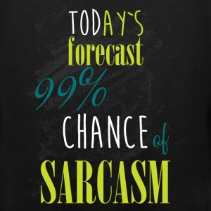 Today's forecast 99% chance of sarcasm - Men's Premium Tank