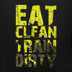 Eat clean train dirty  - Men's Premium Tank