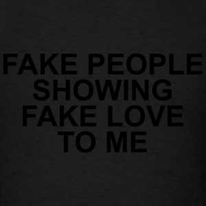 Fake people showing fake love to me Long Sleeve Shirts - Men's T-Shirt