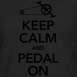 Keep Calm And Pedal On T-Shirts - Men's Premium Long Sleeve T-Shirt