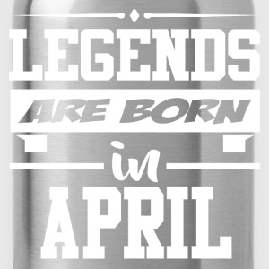 LEGENDS ARE BORN IN APRIL,LEGENDS, ARE BORN ,IN AP - Water Bottle