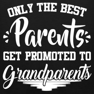 ONLY THE BEST PARENTS GET PROMOTED TO GRANDPARENTS - Men's Premium Tank