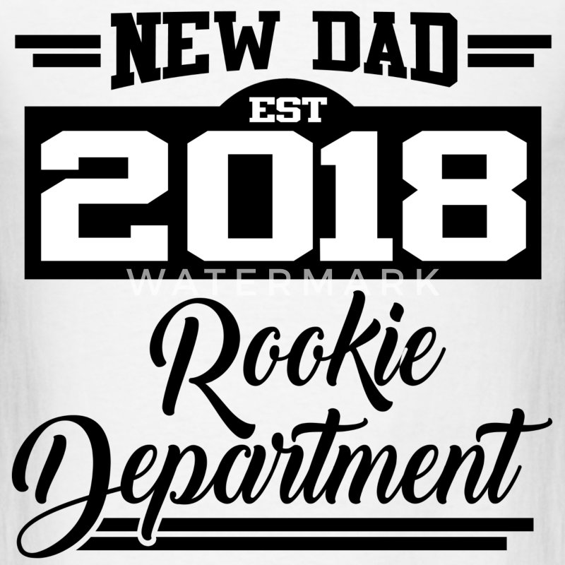 NEW DAD EST 2018 ROOKIE DEPARTMENT,NEW DAD,DAD,201 - Men's T-Shirt