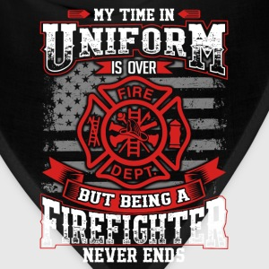 Firefighter - Being a firefighter never ends tee - Bandana