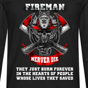 Fireman - Never die they just burn forever - Men's Premium Long Sleeve T-Shirt