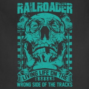 Railroader Living life on the wrong side Railroad - Adjustable Apron