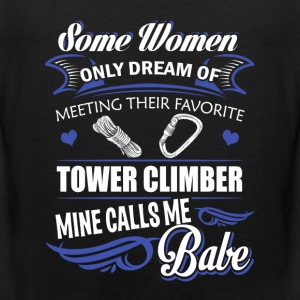 Tower climber - Some dream of meeting a Climbing - Men's Premium Tank