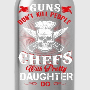 Chefs with pretty daughter - Guns don't kill peopl - Water Bottle