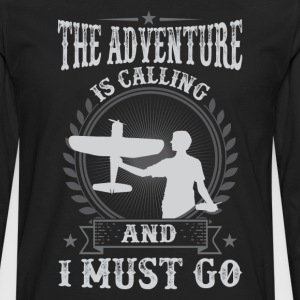 RC Airplane The Adventure Is Calling   And I Must  - Men's Premium Long Sleeve T-Shirt