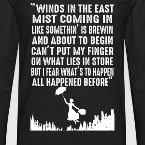 Mary Poppins - Winds in the East mist coming in - Men's Premium Long Sleeve T-Shirt