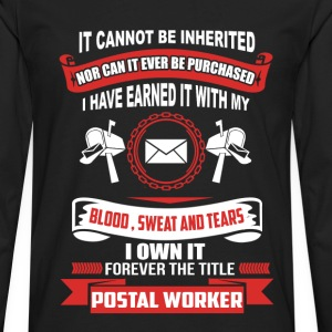 Postal worker - Earned with blood, sweat and tears - Men's Premium Long Sleeve T-Shirt