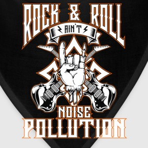 Rock and roll music - Ain't noise pollution - Bandana