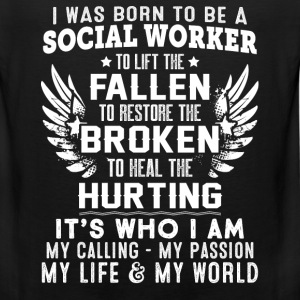 Social worker - Lift the fallen restore the broken - Men's Premium Tank