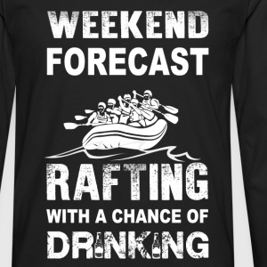 Weekend rafting - With a chance of drinking - Men's Premium Long Sleeve T-Shirt