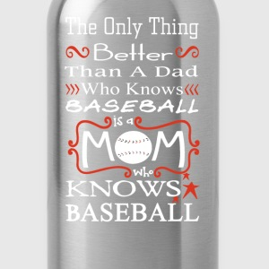 Baseball mom - A mom who knows baseball is better - Water Bottle