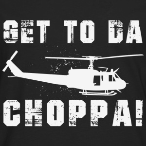 Chopper - Get to da choppa awesome t-shirt - Men's Premium Long Sleeve T-Shirt