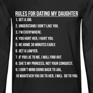 Daughter - Rules for dating my daughter t-shirt - Men's Long Sleeve T-Shirt