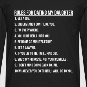 Daughter - Rules for dating my daughter t-shirt - Men's Premium Long Sleeve T-Shirt