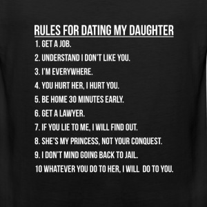 Daughter - Rules for dating my daughter t-shirt - Men's Premium Tank