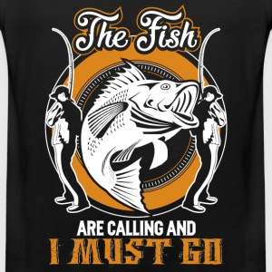 Fishing - Fishes are calling and I must go - Men's Premium Tank