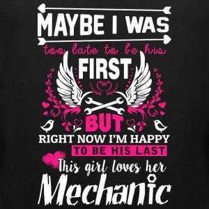Mechanic - I'm happy to be my mechanic's last - Men's Premium Tank