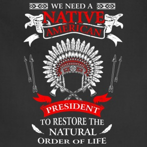 Native american - To restore the natural order tee - Adjustable Apron