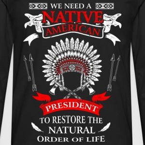 Native american - To restore the natural order tee - Men's Premium Long Sleeve T-Shirt
