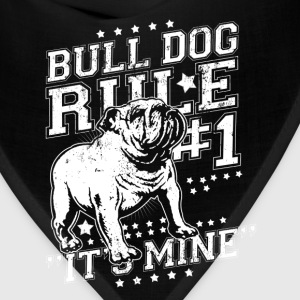 Bull dog - Bull dog rule number one t-shirt - Bandana