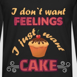 I don`t want feelings I just want cake - Men's Premium Long Sleeve T-Shirt