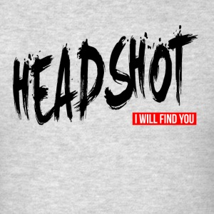 HEADSHOT I WILL FIND YOU Sportswear - Men's T-Shirt