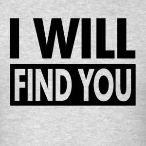I WILL FIND YOU Sportswear - Men's T-Shirt