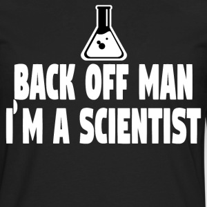 Ghostbusters - Back Off Man I'm A Scientist T-Shirts - Men's Premium Long Sleeve T-Shirt