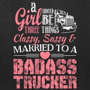 Trucker - Girl should be married to a trucker tee - Tote Bag