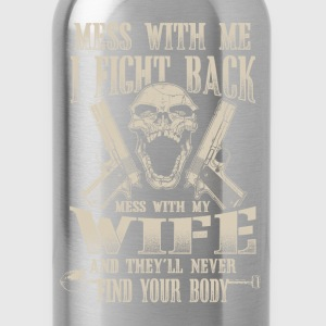 Wife - Mess with my wife  - Water Bottle