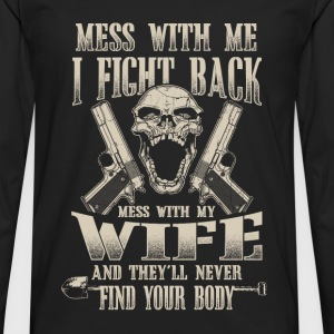 Wife - Mess with my wife  - Men's Premium Long Sleeve T-Shirt