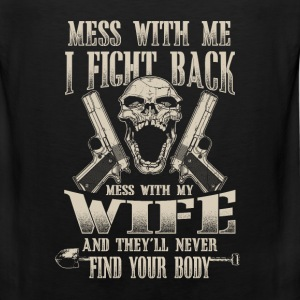 Wife - Mess with my wife  - Men's Premium Tank
