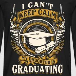 Graduating - My daughter is graduating - Men's Premium Long Sleeve T-Shirt