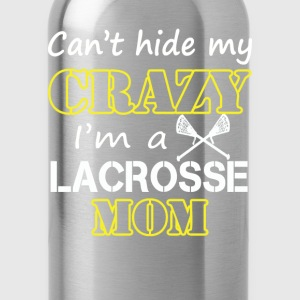 Lacrosse - Can't hide my crazy I'm a lacrosse mom - Water Bottle