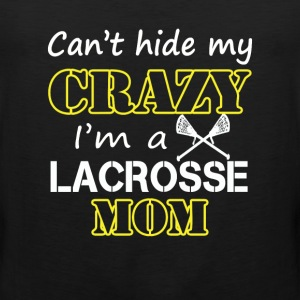 Lacrosse - Can't hide my crazy I'm a lacrosse mom - Men's Premium Tank