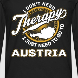 Austria - I just need to go to austria - Men's Premium Long Sleeve T-Shirt