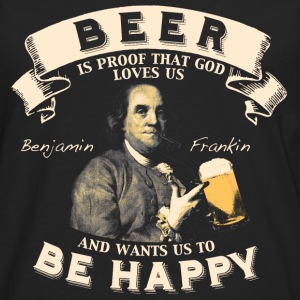 Beer - Beer is proof that god loves us - Men's Premium Long Sleeve T-Shirt