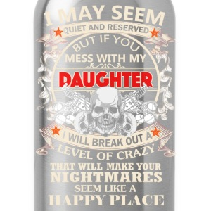 Daughter - Don't mess with my daughter - Water Bottle
