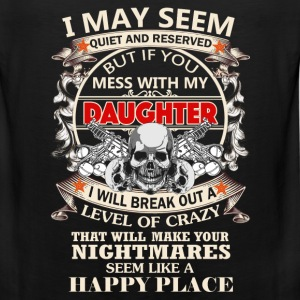 Daughter - Don't mess with my daughter - Men's Premium Tank