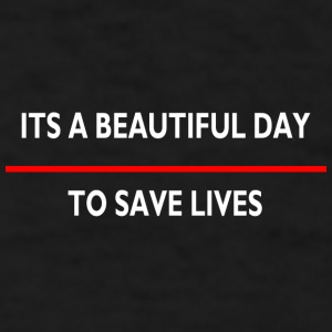 Its a beautiful day to save live mug - Men's T-Shirt