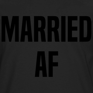 Married AF T-Shirts - Men's Premium Long Sleeve T-Shirt