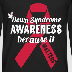 Down syndrome awareness because it matters - Men's Premium Long Sleeve T-Shirt