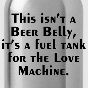 FUEL TANK FUNNY SAYING T-Shirts - Water Bottle